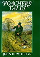 Poachers' Tales Hb by John Humphreys