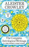 Symonds, John: Complete Astrological Writings of Aleister Crowley
