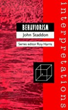 Behaviorism by John Staddon