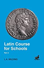 Latin Course for Schools: Part I by L.A.…
