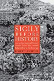 Leighton, Robert: Sicily Before History: An Archaeological Survey from the Palaeolithic to the Iron Age