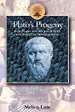 Lane, Melissa: Plato's Progeny: How Plato and Socrates Still Captivate the Modern Mind (Classical Inter/Faces)