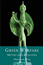 Greek Warfare: Myths and Realities by Hans…