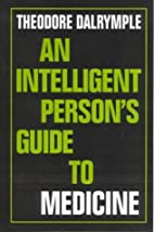 Intelligent Person's Guide to Medicine by…