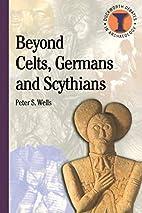 Beyond Celts, Germans and Scythians:…
