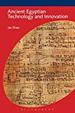 Shaw, Ian: Ancient Egyptian Technology and Innovation (Bcp Egyptology)