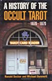 Dummett, Michael: A History of the Occult Tarot: 1870-1970