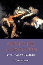 Aristotle on Emotion by W.W. Fortenbaugh