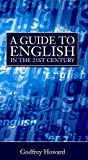 Howard, Godfrey: Guide to English in the 21st Century