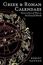 Greek and Roman Calendars: Constructions of…