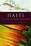 Abbott, Elizabeth: Haiti: A Modern History. Elizabeth Abbott