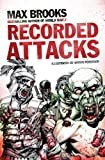 Brooks, Max: The Zombie Survival Guide: Recorded Attacks. Max Brooks