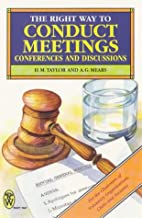 Right Way to Conduct Meetings, Conferences…