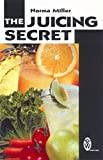 Miller, Norma: The Juicing Secret