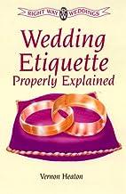 Wedding Etiquette Properly Explained…