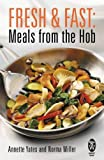 Yates, Annette: Fresh and Fast: Meals from the Hob