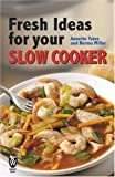 Yates, Annette: Fresh Ideas for Your Slow Cooker