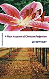 John Wesley: A Plain Account of Christian Perfection (Epworth Classics)