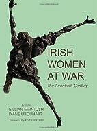 Irish Women at War: The Twentieth Century by…