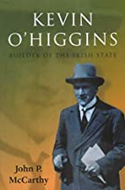 Kevin O'Higgins: Builder of the Irish State…