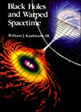 William J. Kaufmann: Black Holes and Warped Spacetime
