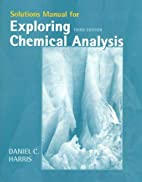 Exploring Chemical Analysis Solutions Manual…