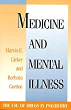 Medicine and Mental Illness: The Use of…