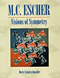 Schattschneider, Doris S.: Visions of Symmetry : Notebooks, Periodic Drawings and Related Work of M. C. Escher