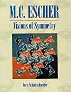 Art of M.C. Escher by Doris Schattschneider