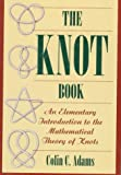 Adams, Colin C.: The Knot Book : An Elementary Introduction to the Mathematical Theory of Knots
