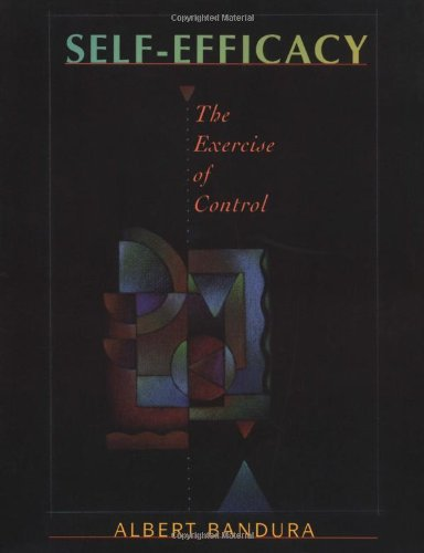 self-efficacy-the-exercise-of-control