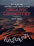Schore, Neil E.: Study Guide and Solutions Manual for Organic Chemistry