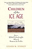 Stanley, Steven M.: Children of the Ice Age: How a Global Catastrophe Allowed Humans to Evolve