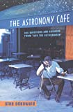 Odenwald, Sten F.: The Astronomy Cafe : 365 Questions and Answers from Ask the Astronomer