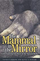 The Mammal in the Mirror: Understanding Our…