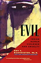 Evil: Inside Human Violence and Cruelty by…