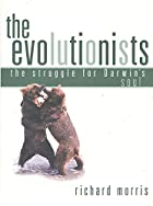 The Evolutionists by Richard Morris