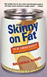 Vogel, Shawna: The Skinny on Fat : Our Obsession with Weight Control