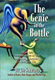 Schwarcz, Joe: The Genie in the Bottle: 64 All New Commentaries on the Fascinating Chemistry of Everyday Life