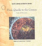 Lederman, Leon M.: From Quarks to the Cosmos : Tools of Discovery