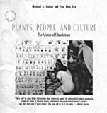 Balick, Michael J.: Plants, People, and Culture: The Science of Ethnobotany