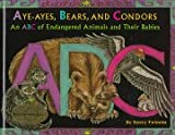 Neecy Twinem: Aye-Ayes, Bears, and Condors: An ABC of Endagered Animals and Their Babies
