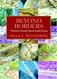 Rothenberg, Paula S.: Beyond Borders: Thinking Critically About Global Issues