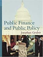 Public Finance and Public Policy by Jonathan…