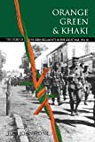 Johnstone, Tom: Orange, Green and Khaki: The Story of the Irish Regiments in the Great War, 1914-18