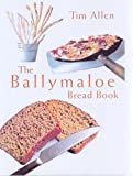 Allen, Tim: The Ballymaloe Breadbook