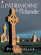 Heritage of Ireland by Peter Zoller