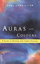 Auras and Colours: A Guide to Working With…