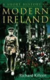 Killeen, Richard: Short History of Modern Ireland