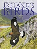 Dempsey, Eric: The Complete Guide to Ireland&#39;s Birds